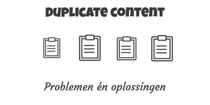 Duplicate content: problemen en oplossingen