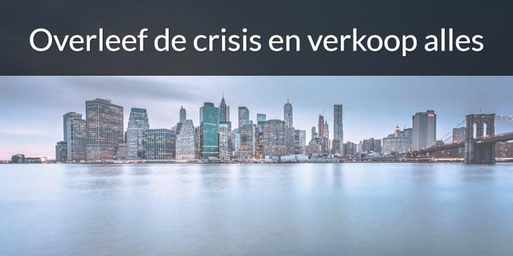 Overleef de crisis: zo verkoop je alles.