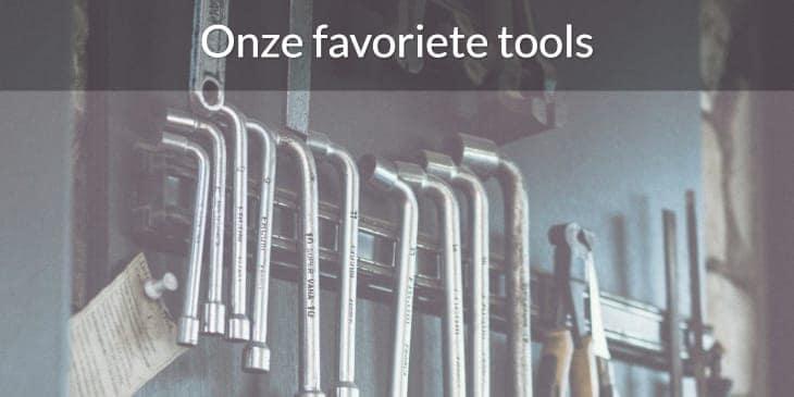 Onze favoriete tools.