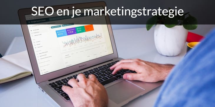 SEO en je marketingstrategie.