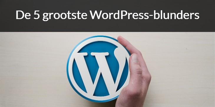De 5 grootste WordPress-blunders.