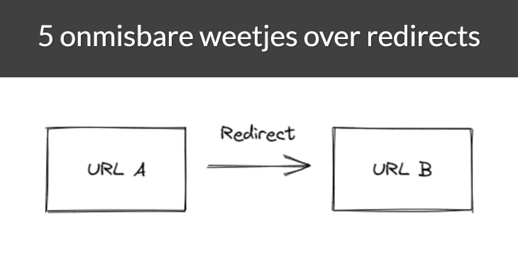 5 onmisbare weetjes over redirects.